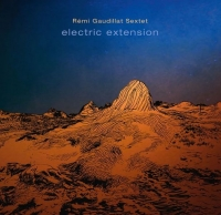 remi gaudillat, electric extension, jazz