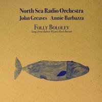 100 - North Sea Radio Orchestra - Folly Bololey.jpg