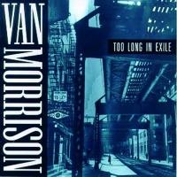 066 - Van Morrison - Too Long In Exile.jpg
